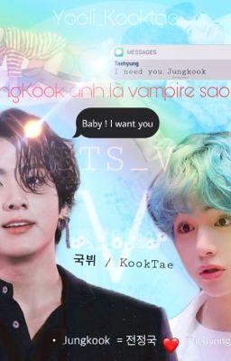 Đọc truyện JungKook anh là vampire sao ?    KookTae  