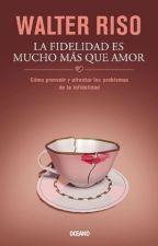 La Fidelidad Es Mucho Mas Que Amor by CinthiaRubio_