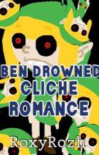 Ben Drowned Cliche Romance by roxyrozh