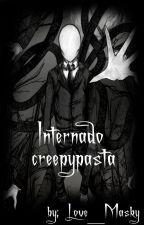 Internado Creepypasta [Creepypastas y tu] by Love_Masky