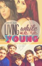 Living While We're Young by Forever_Hazza
