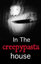 In the Creepypasta house by Latidater
