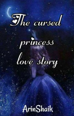 The Cursed Princess Love story  by ArinShaik