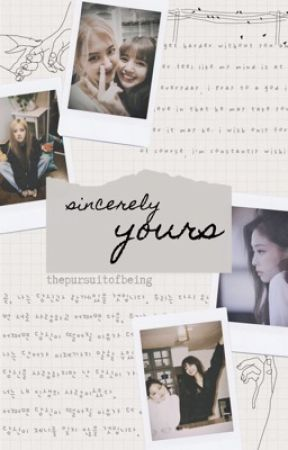 sincerely yours | chaelisa by thepursuitofbeing