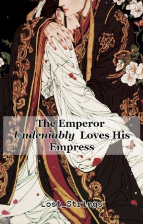 [BL] The Emperor Undeniably Loves His Empress by LostSTRings