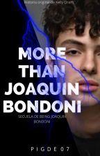 More Than Joaquín Bondoni (#2) Emiliaco by Pigde07