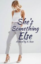 She's Something Else [ON HOLD INDEFINITELY] by ExpressCookies