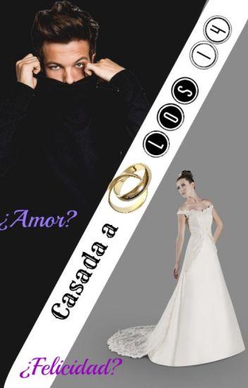 Casada a los 14(louis y tu)||TERMINADA||