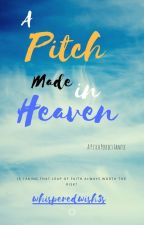 Pitch Made In Heaven (A Pitch Perfect Story) by Whisperedwish3s