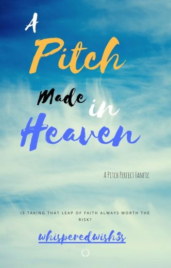 Pitch Made In Heaven (A Pitch Perfect Story) [ON HOLD]