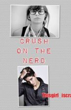 Crush on the Nerd (COTN) by thisgirl_iscrazy