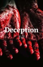 DECEPTION by writer-me