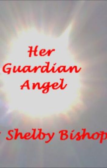 Her Guardian Angel (Edited and Extended)