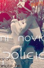 Mi Novio Policía ∞Novela Jortini Hot∞® by SharonFranceschetti
