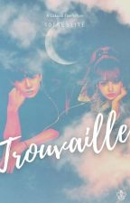 Trouvaille -A Lizkook Story- by blinklovek