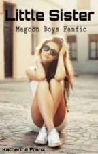 Little sister (magcon boys fanfic) by deucesdolan
