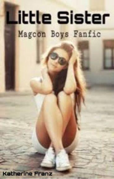 Little sister (magcon boys fanfic)