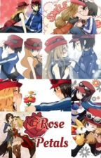 Rose Petals (A Pokemon fanfic) by MayDreamer1