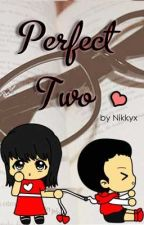 Perfect Two. by Nikkyx
