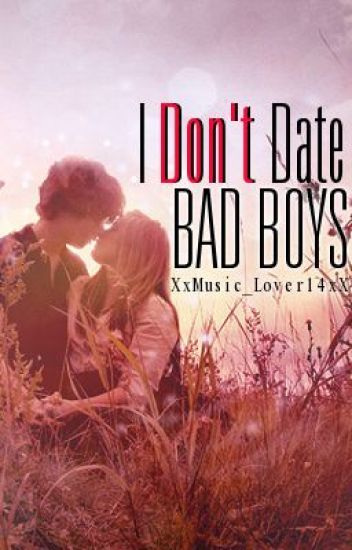 I Don't Date Bad Boys