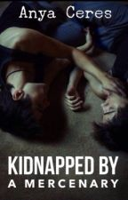 Kidnapped by a Mercenary (BOYXBOY) COMPLETE by AnyaCeres