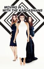 Moving In With The Kardashians by arianabgdolan