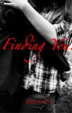 Finding You. by kitty12101