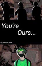 you're ours... {Aideku/Micdeku fanfic} by I_wanna_yeet_myself