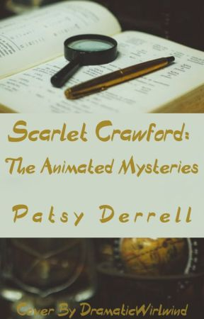 Scarlet Crawford: The Animated Mysteries(Season One) by Haruka547