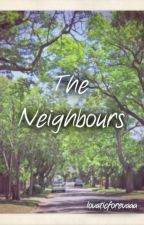 The Neighbours by lovaticforevaaa