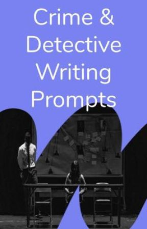 Crime & Detective Writing Prompts  by crime