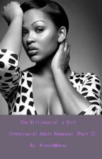 The Billionaire's Girl (Interracial Adult Romance) [Part 2] by NicoleMckoy