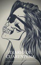 Diario de Cuarentena by DirtyAldus92