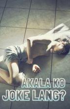 Akala Ko Joke Lang? (boyxboy) by DoubleYoo