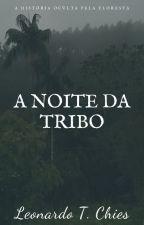 A Noite da Tribo by LeonardoTChies