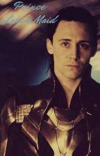 Prince Loki's Maid (Loki x Reader) by Lokisqueen3000