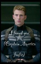 I found you (Captain America fanfic) by petlover234