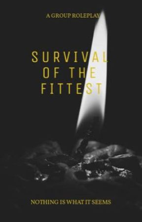 Survival of The Fittest || A GROUP ROLEPLAY by umcleverusernameky
