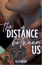 The Distance Between Us (Book Two)  by kjobrien