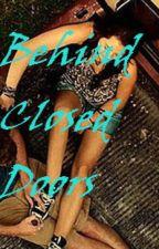 Behind Closed Doors by phwebs