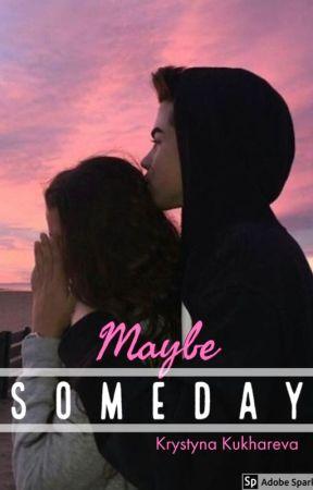 Maybe Someday by kuzziya