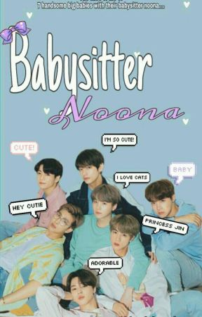 Babysitter Noona | BTS × You (BTS Fanfiction) by lachimolalagurl