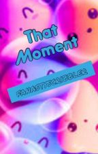 The Moment by fantasyscribbler