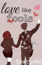 Love Like Fools (ongoing) by sachibliss