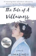 The Tale of A Villainess ✔️ by iimagineii