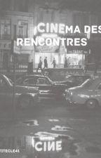 Le cinéma des rencontres by priceless_fruit