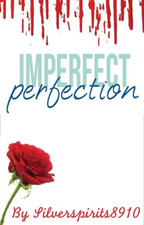 Imperfect Perfections - Short Story by silverspirits8910