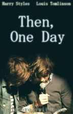 Then, One Day (Temporary Hold) by Sincerelywithlove