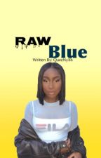 Raw Blue • AA by QueeNyxh