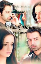 ~Lock Down~[Completed] by Mamree
